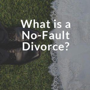 What is no fault divorce